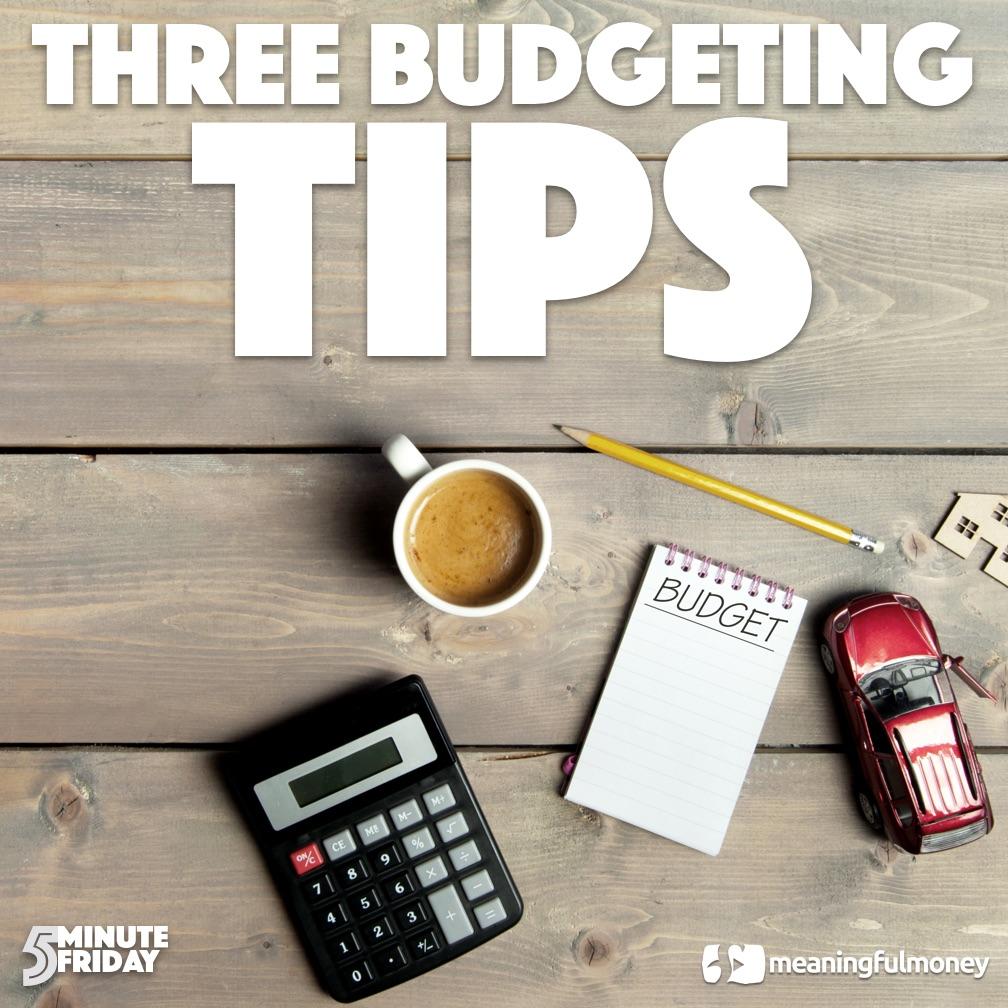 Three Budgeting Tips – 5MF032