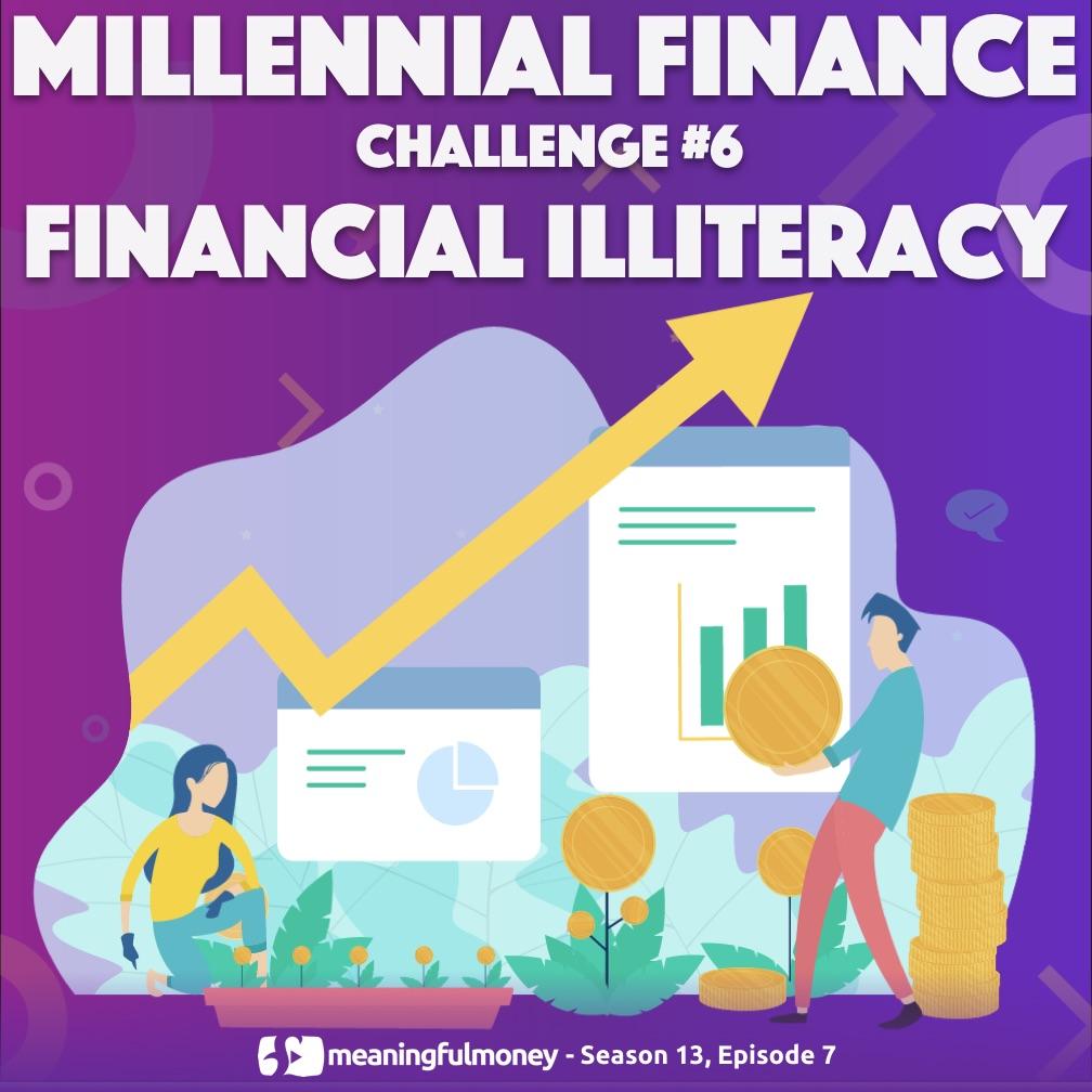 MILLENNIAL CHALLENGE 6 - FINANCIAL ILLITERACY|Millennial Challenge 6 - Financial Illiteracy