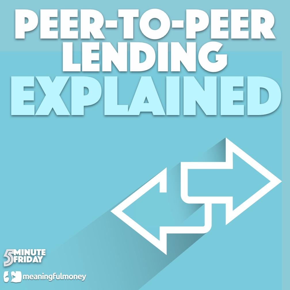 Peer-to-Peer Lending Explained – 5MF039