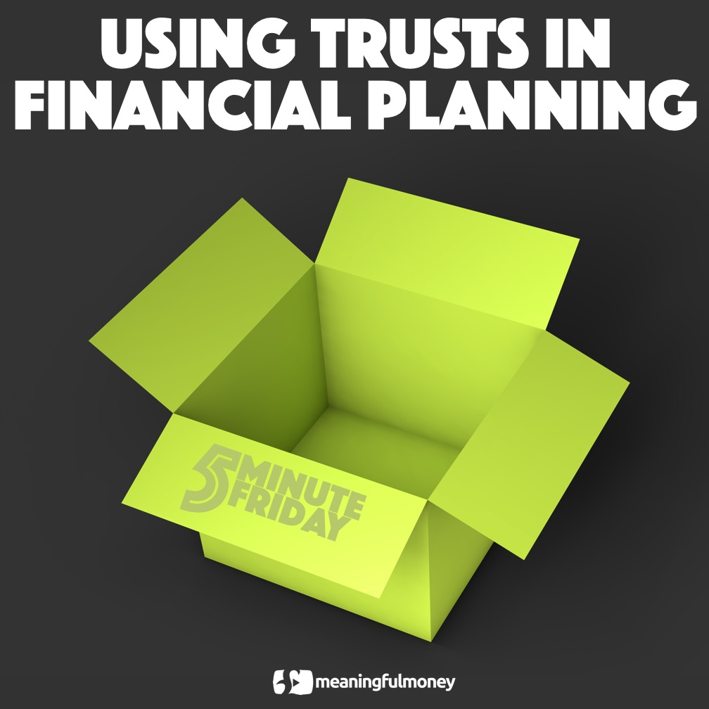 Using Trusts In Financial Planning – 5MF045