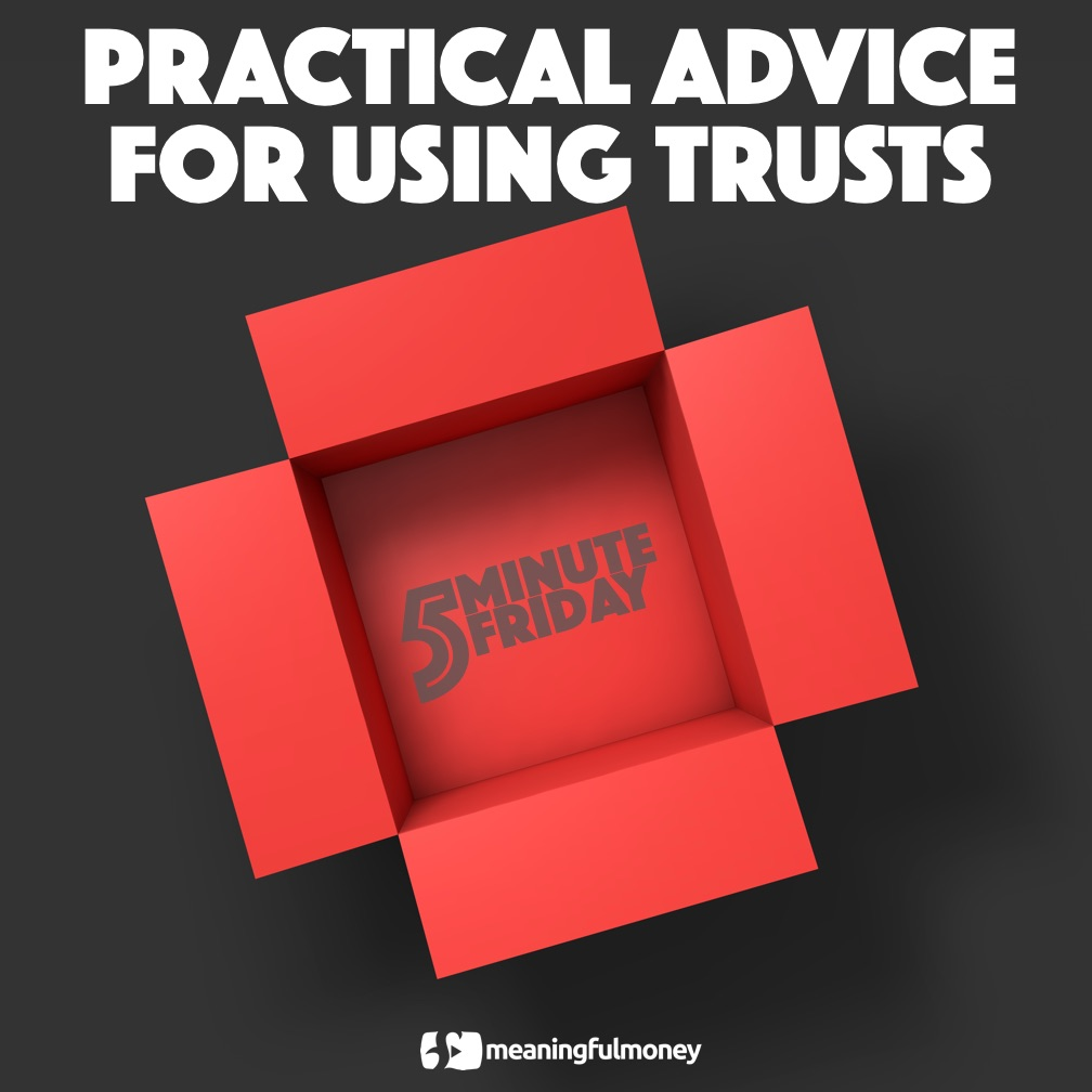Practical Advice For Using Trusts – 5MF046