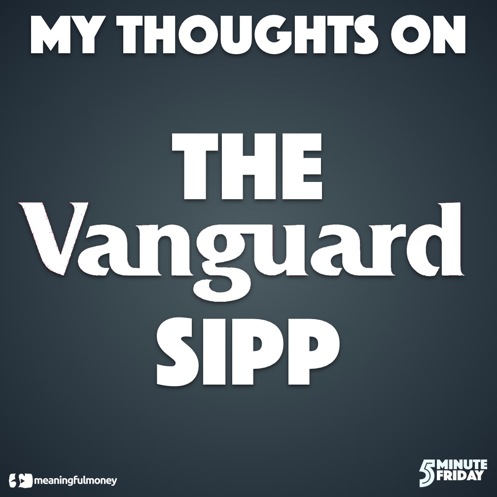 My thoughts on the Vanguard SIPP